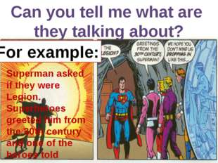 Can you tell me what are they talking about? Superman asked if they were Leg