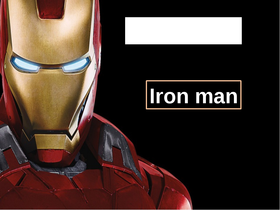 Who is he? Iron man
