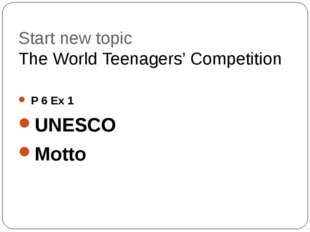 Start new topic The World Teenagers' Competition  P 6 Ex 1 UNESCO Motto