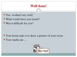Well done! You worked very well! What words have you learnt? Was it difficult