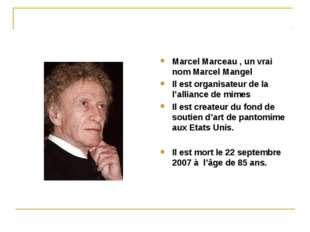 Marcel Marceau , un vrai nom Marcel Mangel Il est organisateur de la l'allian