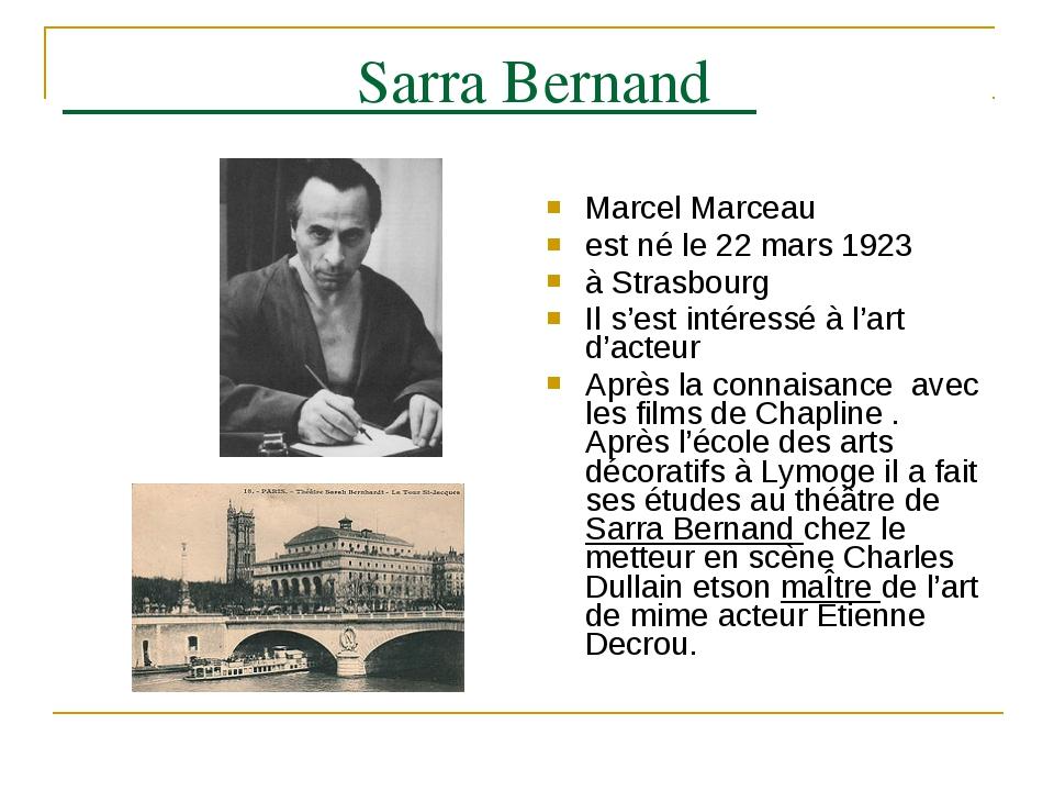 Sarra Bernand Marcel Marceau est né le 22 mars 1923 à Strasbourg Il s'est in...