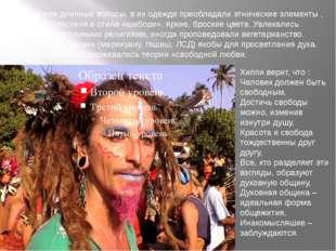 Хиппи носили длинные волосы, в их одежде преобладали этнические элементы , ко