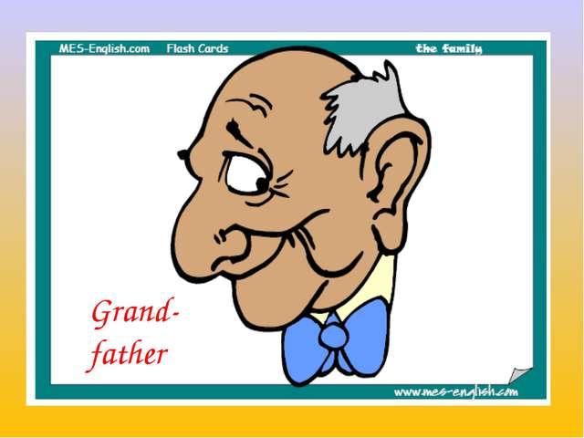 Grand- father