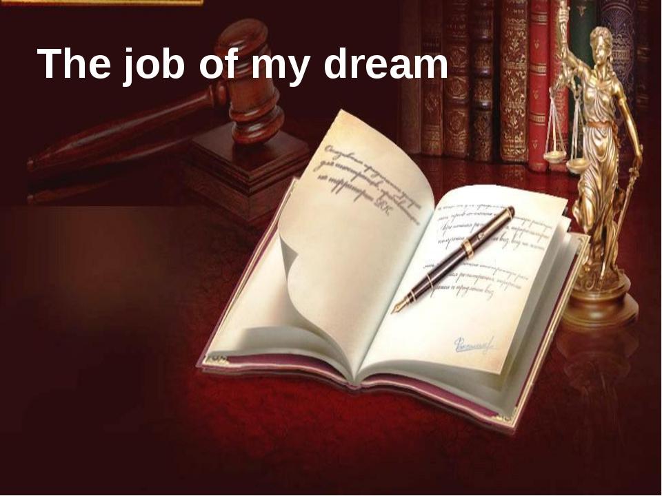 The job of my dream