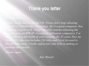 Thank-you letter Dear Naxos* Thank you for this wonderful CD. Please don't st
