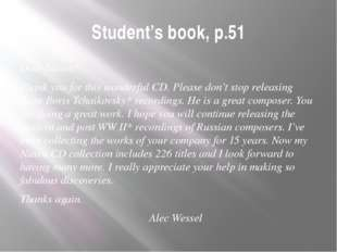 Student's book, p.51 Dear Naxos* Thank you for this wonderful CD. Please don'