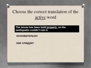 Choose the correct translation of the active word основательно как следует Th