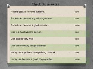 Check the answers Robert gets A's in some subjects. true Robert can become a