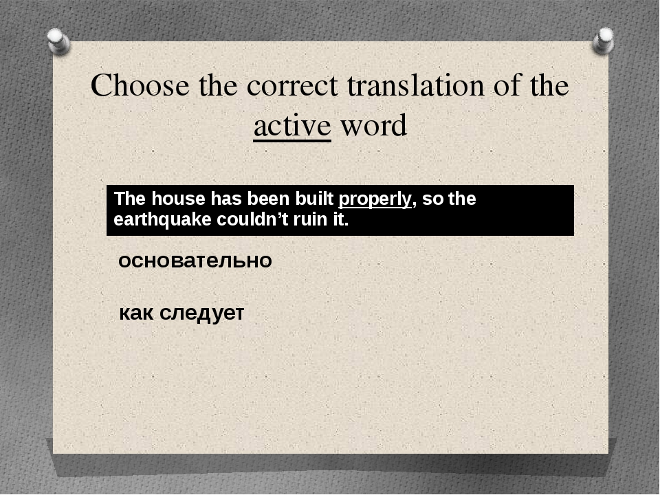 Choose the correct translation of the active word основательно как следует Th...