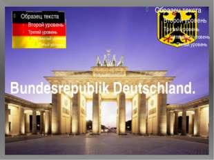 Bundesrepublik Deutschland.