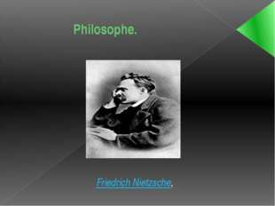 Philosophe. Friedrich Nietzsche,