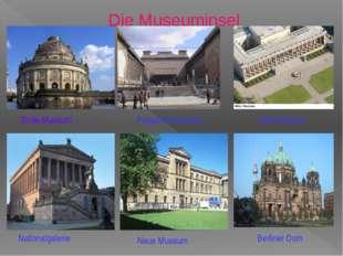 Bode-Museum Nationalgalerie Alte Museum Pergamonmuseum Neue Museum Berliner D