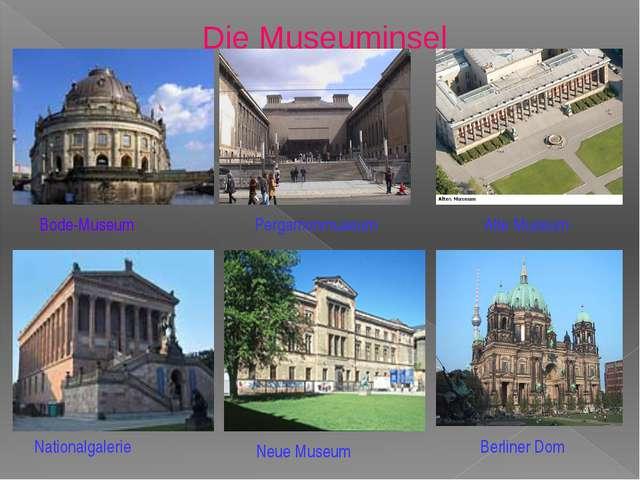 Bode-Museum Nationalgalerie Alte Museum Pergamonmuseum Neue Museum Berliner D...