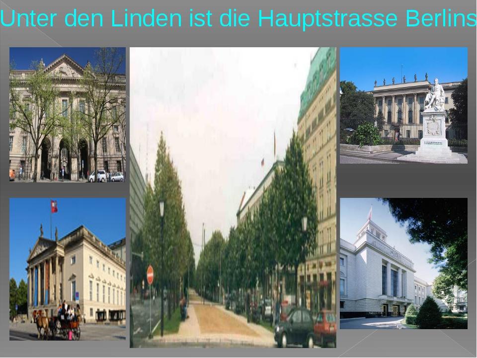 Unter den Linden ist die Hauptstrasse Berlins