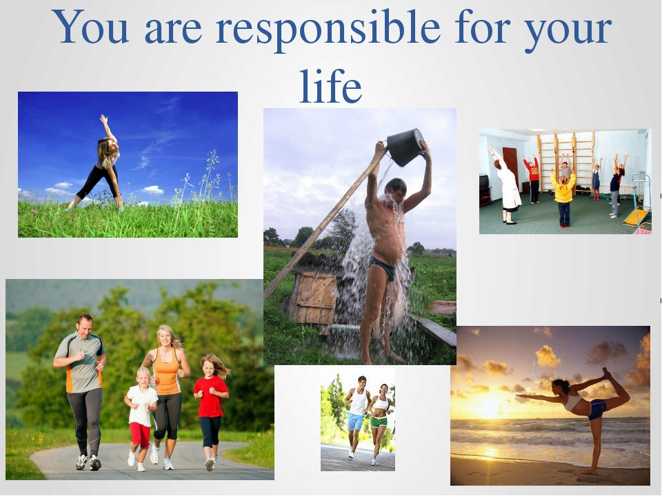You are responsible for your life