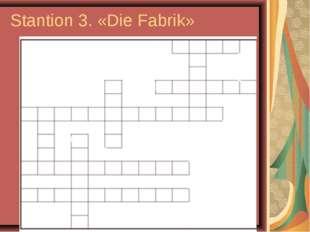 Stantion 3. «Die Fabrik» 1 1 2 b 2 g 3w 3a 4t 4b 5k o b s t i r n e n a a n e