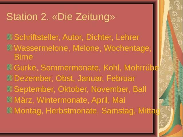 Station 2. «Die Zeitung» Schriftsteller, Autor, Dichter, Lehrer Wassermelone,...