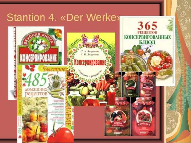 Stantion 4. «Der Werke»