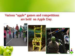 "Various ""apple"" games and competitions are held on Apple Day."