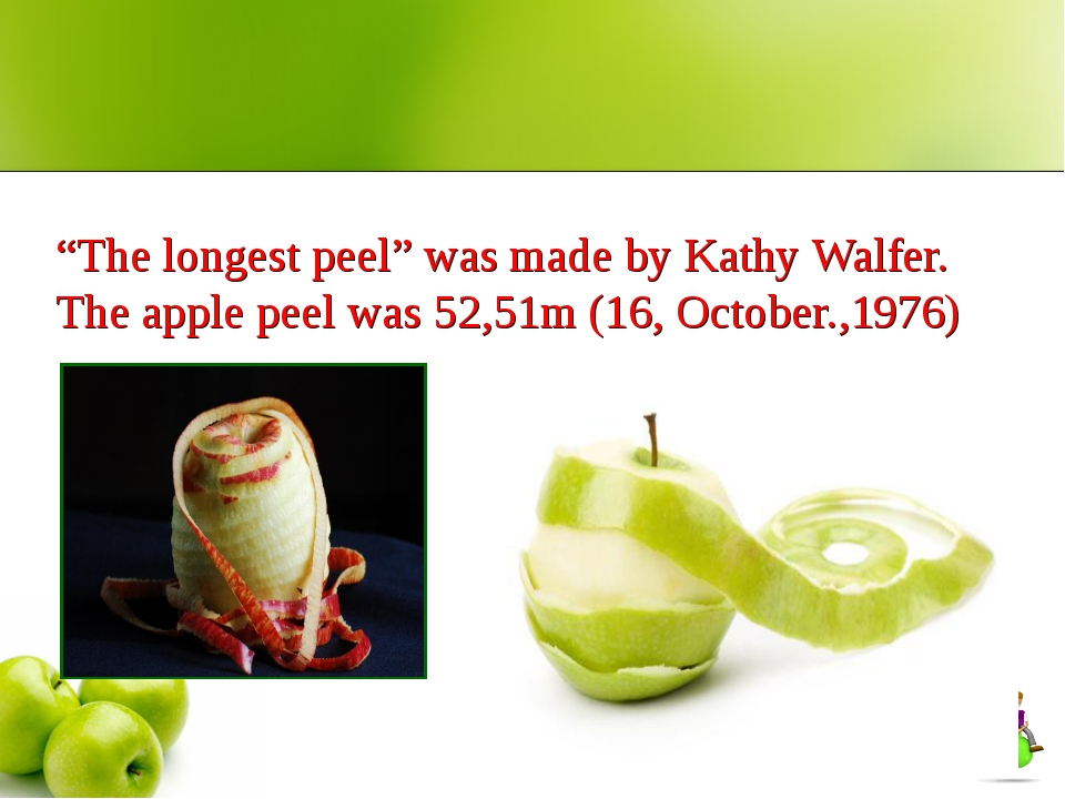 """The longest peel"" was made by Kathy Walfer. The apple peel was 52,51m (16,..."