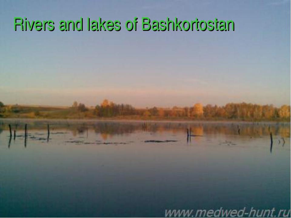 Rivers and lakes of Bashkortostan