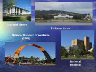 National library National Hospital Parliament House National Museum of Austra