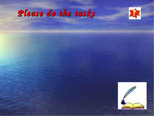 Please do the tasks