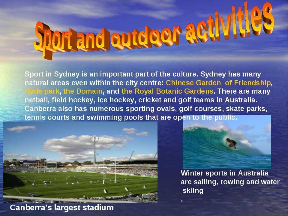Sport in Sydney is an important part of the culture. Sydney has many natural...