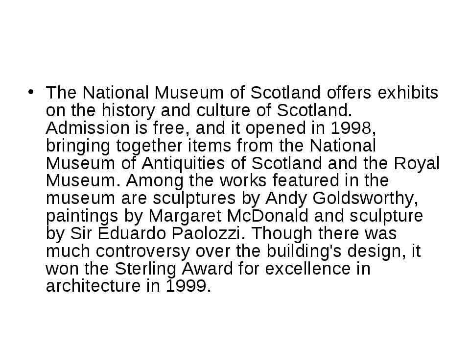 The National Museum of Scotland offers exhibits on the history and culture of...