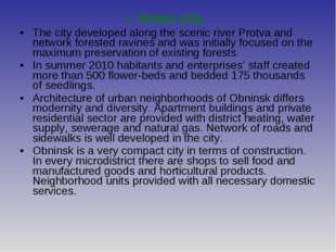 Green city. The city developed along the scenic river Protva and network fore