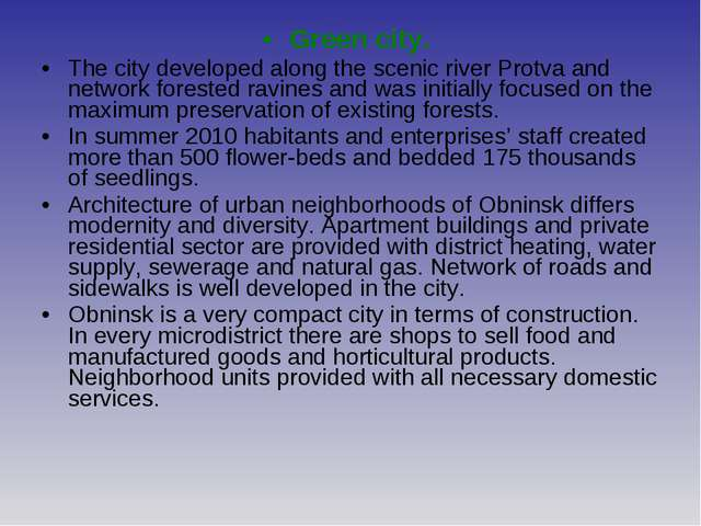 Green city. The city developed along the scenic river Protva and network fore...