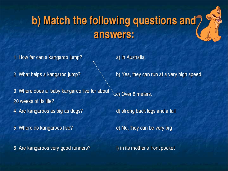b) Match the following questions and answers: 1. How far can a kangaroo jump?...