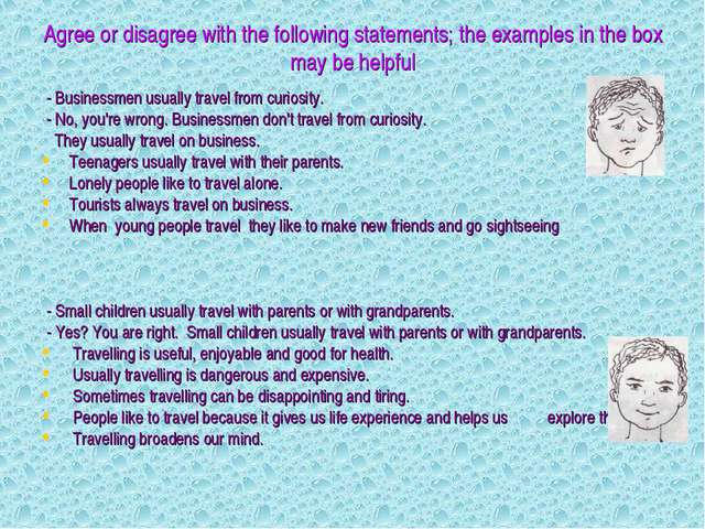 Agree or disagree with the following statements; the examples in the box may...