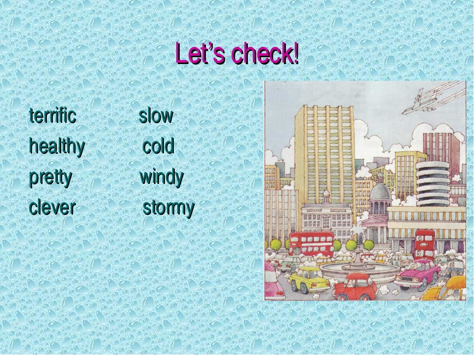 Let's check! terrific slow healthy cold pretty windy clever stormy