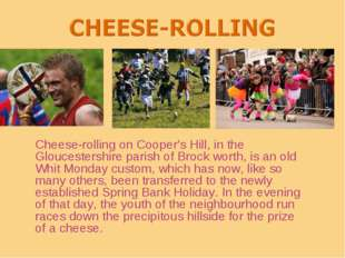 Сheese-rolling on Cooper's Hill, in the Gloucestershire parish of Brock worth