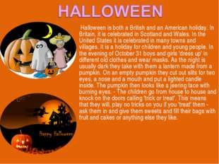 Halloween is both a British and an American holiday. In Britain, it is celeb