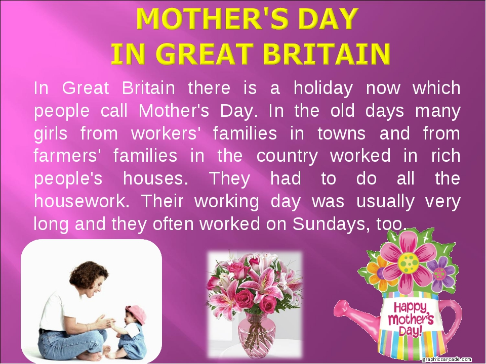 In Great Britain there is a holiday now which people call Mother's Day. In th...