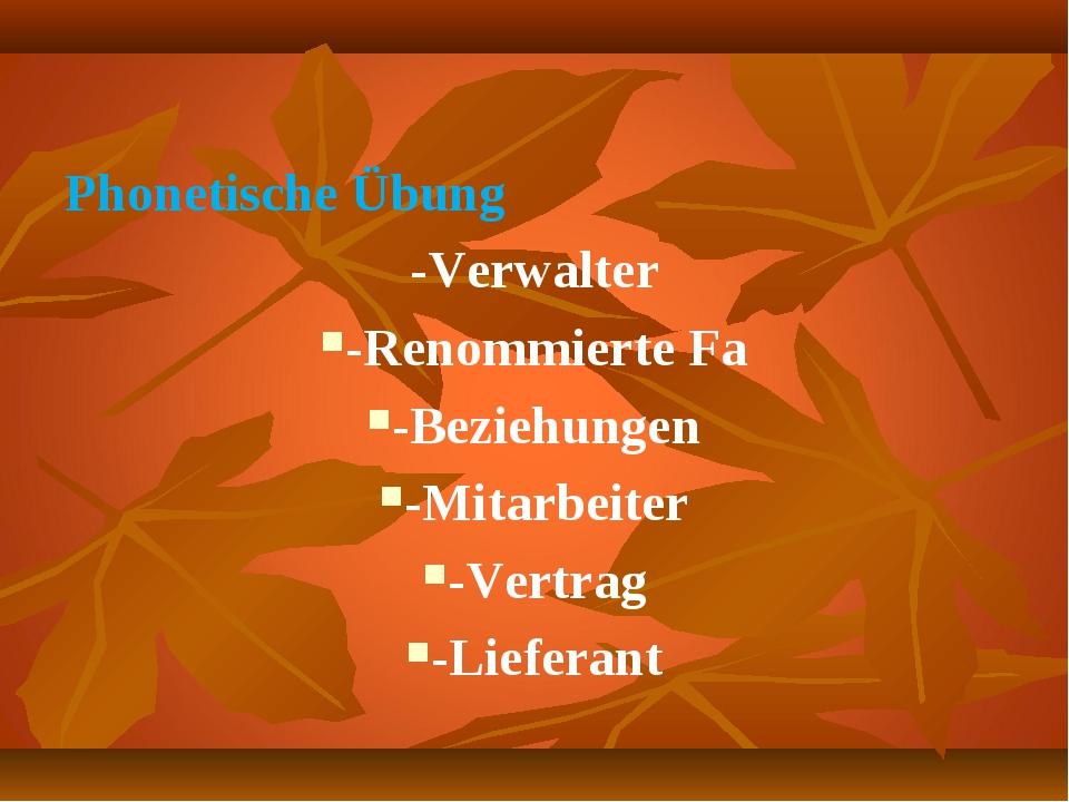 Phonetische Übung -Verwalter -Renommierte Fa -Beziehungen -Mitarbeiter -Vertr...