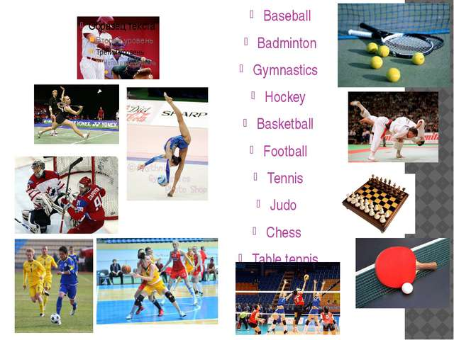 Baseball Badminton Gymnastics Hockey Basketball Football Tennis Judo Chess Ta...