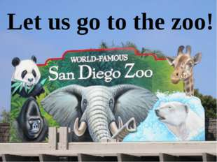 Let us go to the zoo!