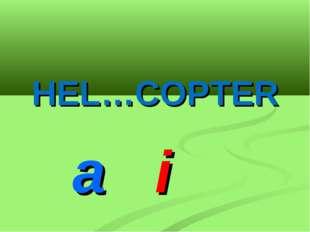 HEL…COPTER a i