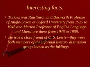 Interesting facts: Tolkien was Rawlinson and Bosworth Professor of Anglo-Saxo