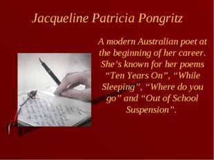 Jacqueline Patricia Pongritz A modern Australian poet at the beginning of her