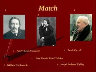 Match William Wordsworth Robert Louis Stevenson John Ronald Reuel Tolkien Lew