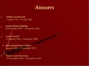 Answers 4 3 2 1 Lewis Carroll 27 January 1832 - 14 January 1898 Robert Louis