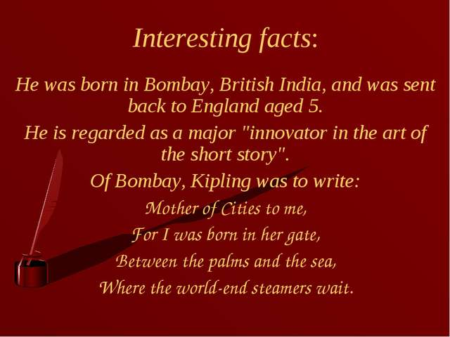 Interesting facts: He was born in Bombay, British India, and was sent back to...