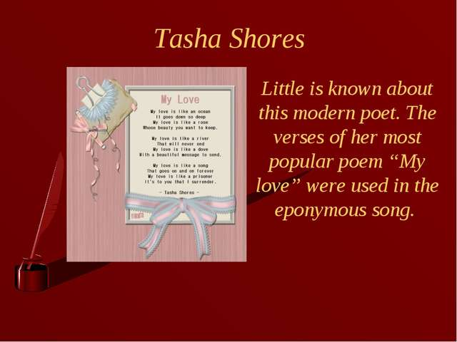 Tasha Shores Little is known about this modern poet. The verses of her most p...
