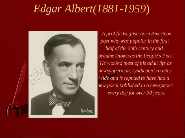 Edgar Albert(1881-1959) A prolific English-born American poet who was popular...