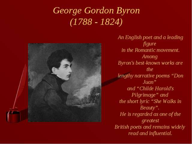George Gordon Byron (1788 - 1824) An English poet and a leading figure in th...